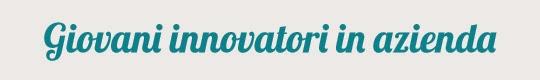 Giovani innovatori in azienda